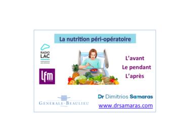 Les nouveaux progrès de la nutrition avant, pendant et après chirurgie. Radio Lac-LFM, 08 Mars 2019