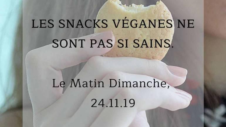 Les snacks véganes ne sont pas si sains. Le Matin Dimanche, 24.11.19
